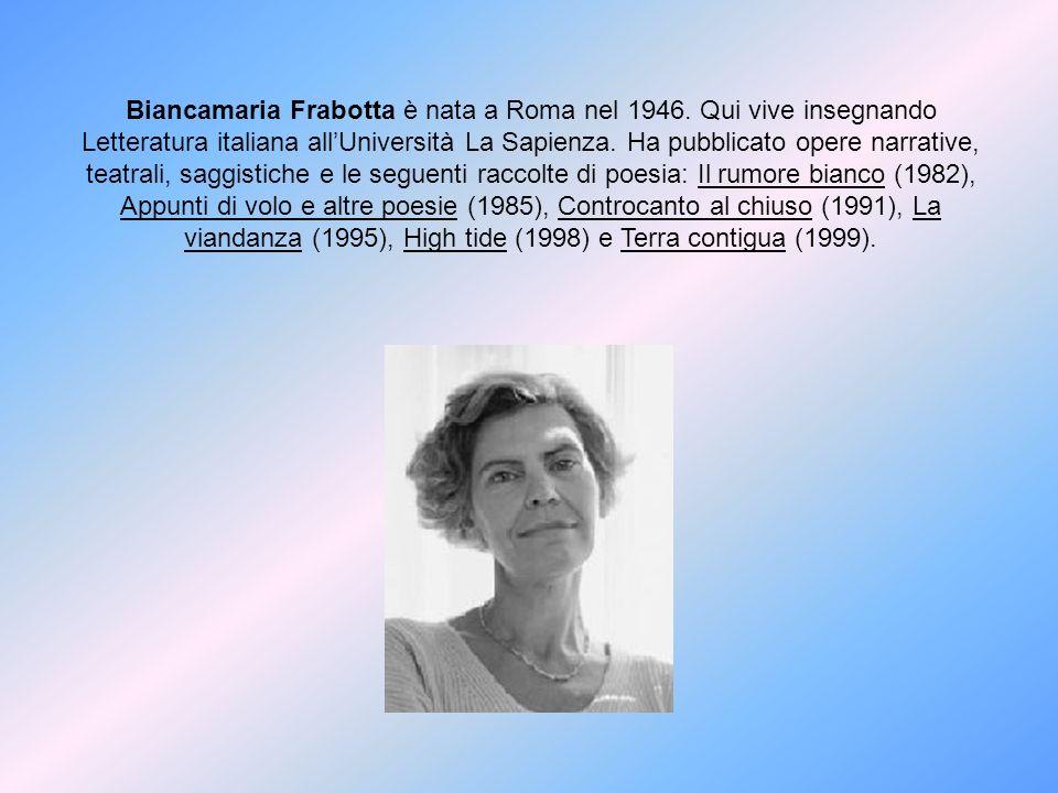 Biancamaria Frabotta è nata a Roma nel 1946. Qui vive insegnando Letteratura italiana allUniversità La Sapienza. Ha pubblicato opere narrative, teatra