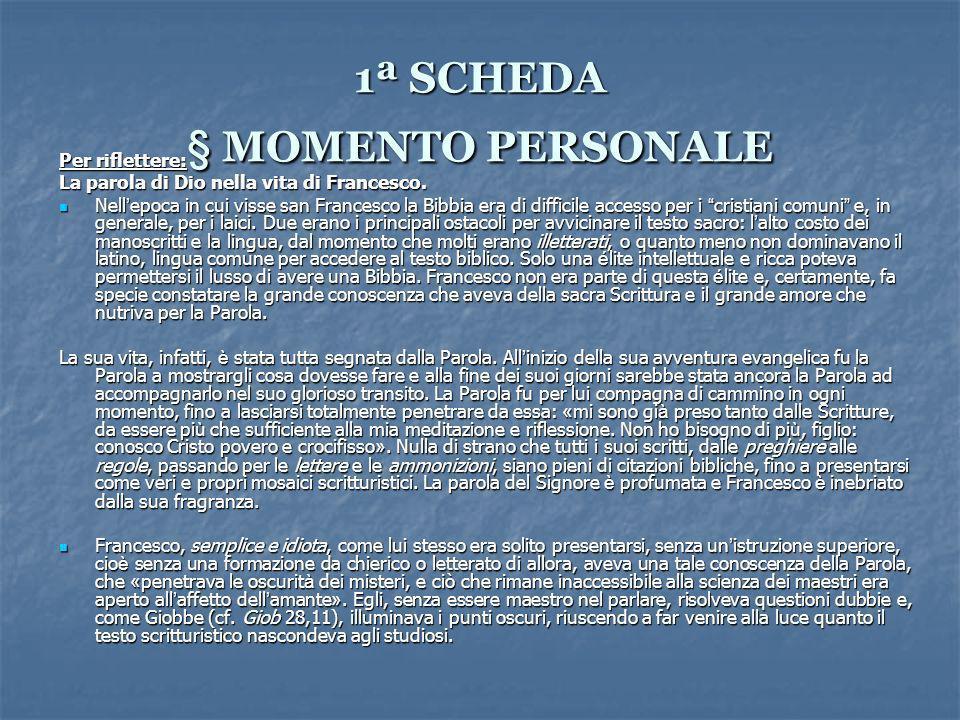 1ª SCHEDA § MOMENTO PERSONALE Per riflettere: La parola di Dio nella vita di Francesco.