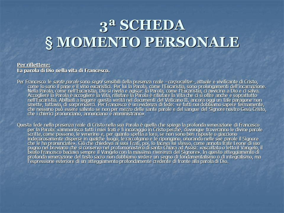 3ª SCHEDA § MOMENTO PERSONALE Per riflettere: La parola di Dio nella vita di Francesco.