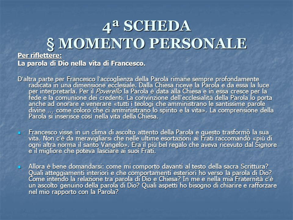 4ª SCHEDA § MOMENTO PERSONALE Per riflettere: La parola di Dio nella vita di Francesco.