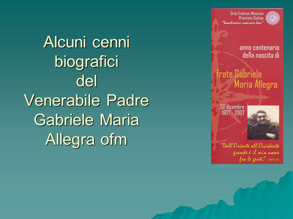 Alcuni cenni biografici del Venerabile Padre Gabriele Maria Allegra ofm