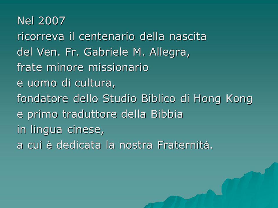 Nel 2007 ricorreva il centenario della nascita del Ven.
