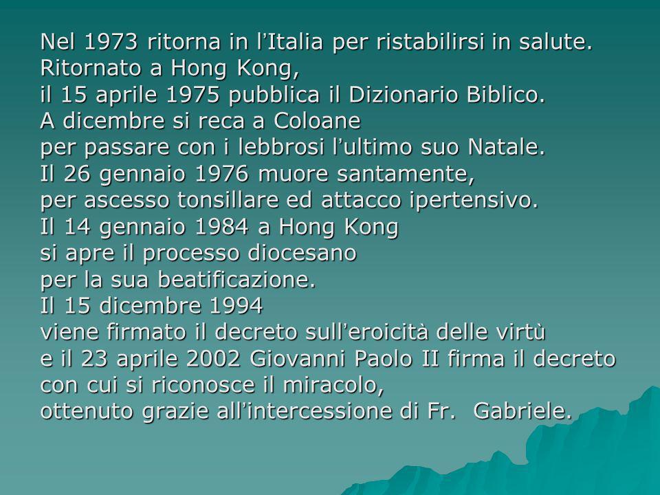 Nel 1973 ritorna in l Italia per ristabilirsi in salute.