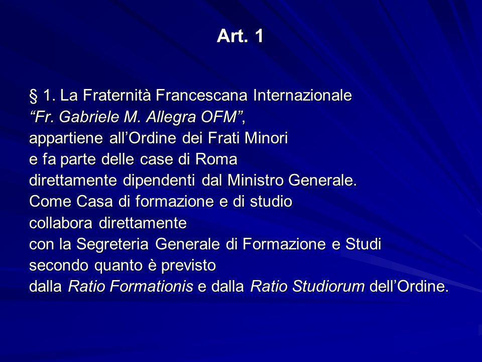 Art.1 § 1. La Fraternità Francescana Internazionale Fr.