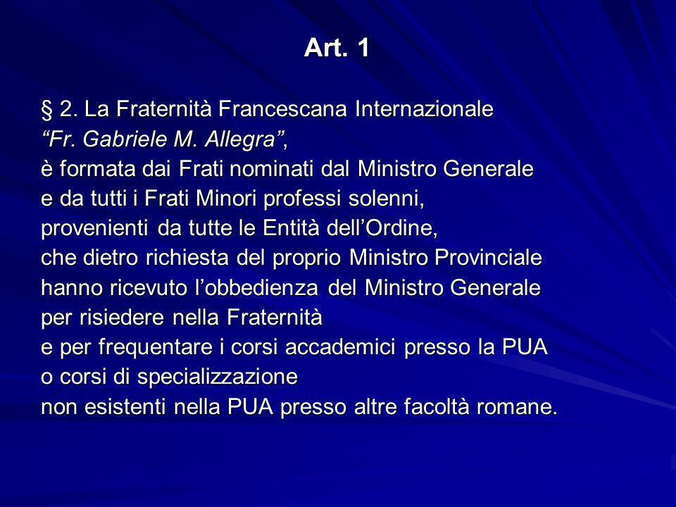 Art.1 § 2. La Fraternità Francescana Internazionale Fr.