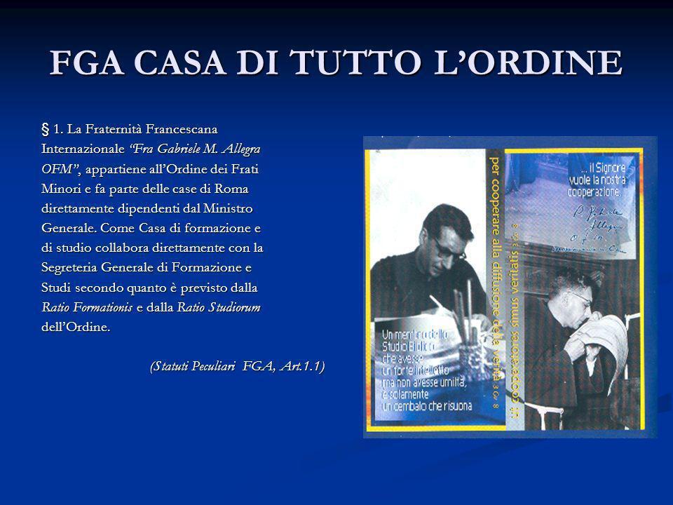 FGA CASA DI TUTTO LORDINE § 1.La Fraternità Francescana Internazionale Fra Gabriele M.