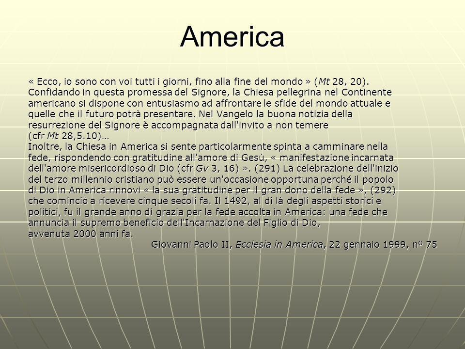 America « Ecco, io sono con voi tutti i giorni, fino alla fine del mondo » (Mt 28, 20).