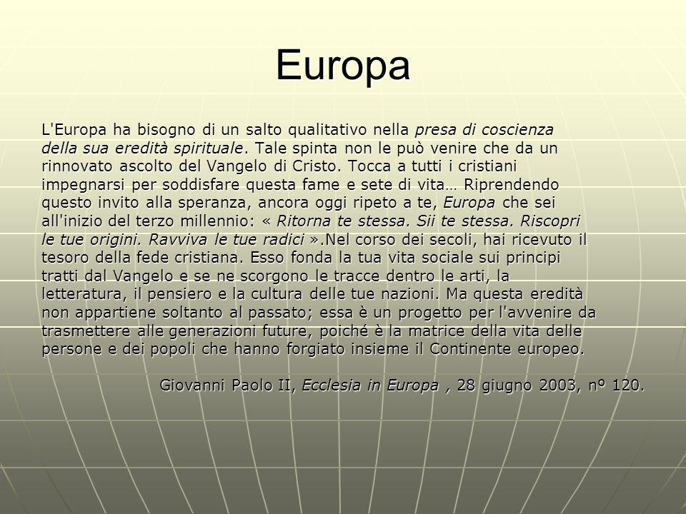 Europa L Europa ha bisogno di un salto qualitativo nella presa di coscienza della sua eredità spirituale.
