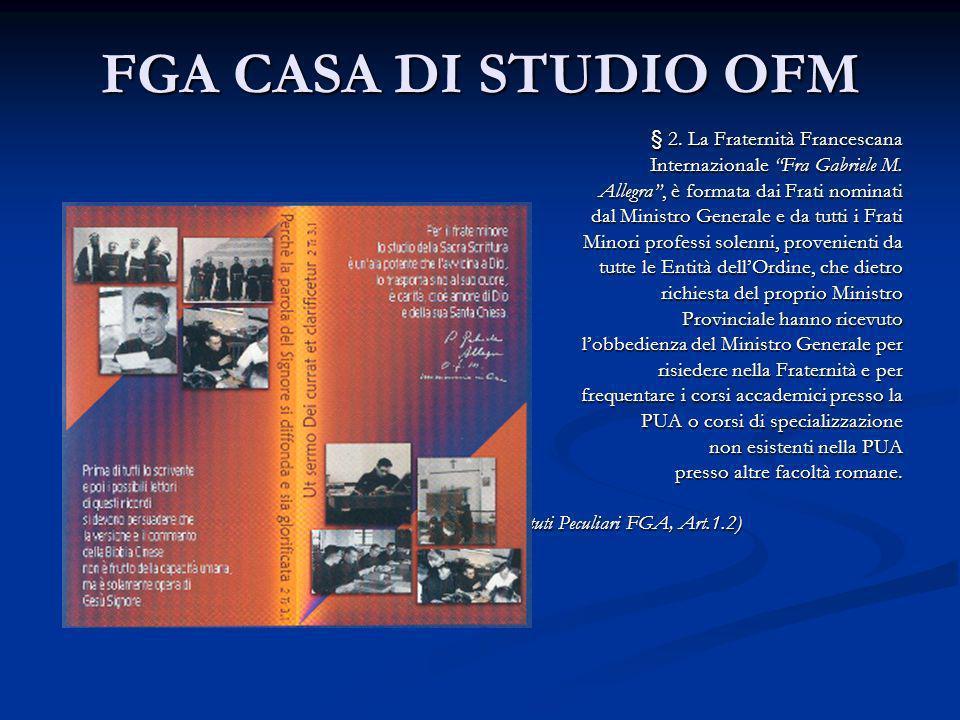 FGA CASA DI STUDIO OFM § 2.La Fraternità Francescana Internazionale Fra Gabriele M.