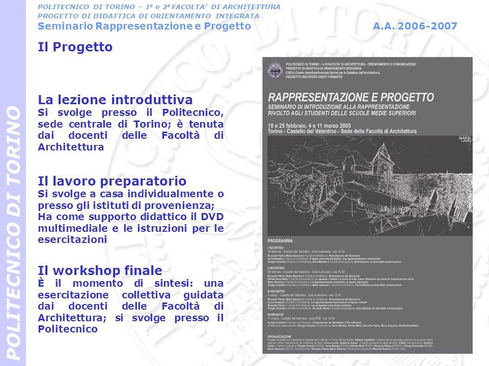 Il Progetto POLITECNICO DI TORINO POLITECNICO DI TORINO – 1 a e 2 a FACOLTA DI ARCHITETTURA PROGETTO DI DIDATTICA DI ORIENTAMENTO INTEGRATA Seminario