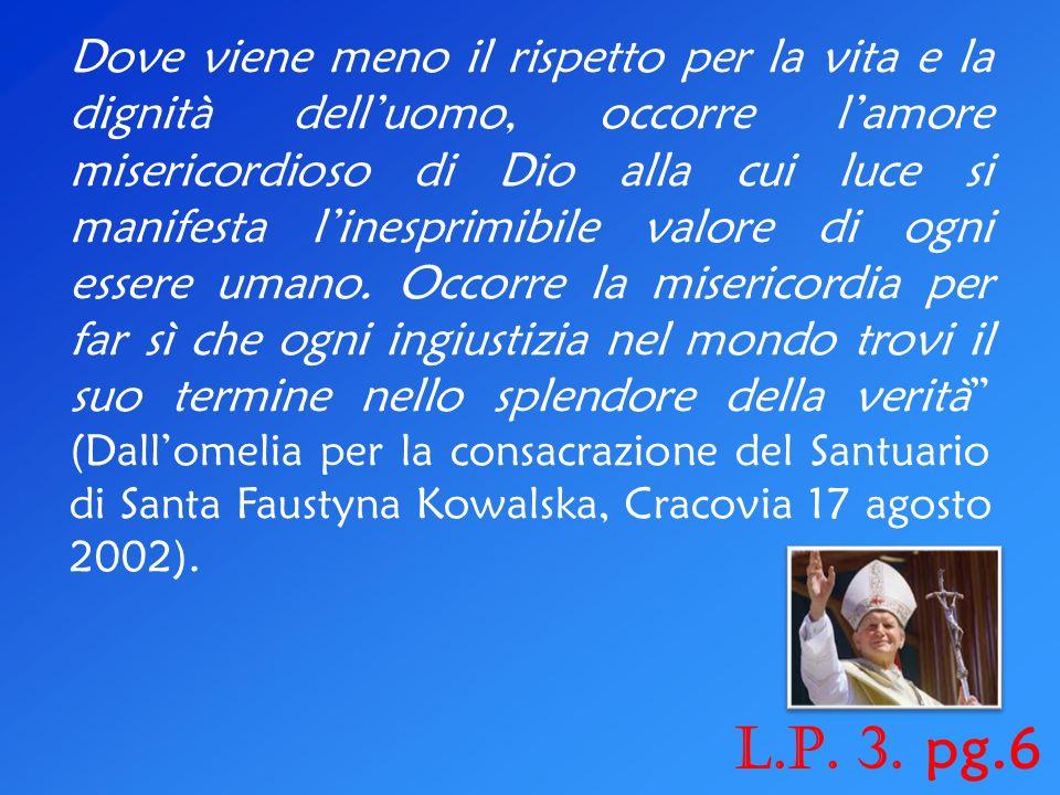 Ancor prima di Papa Francesco, fu Giovanni Paolo II a pronunciare in proposito parole davvero grandi: Quanto bisogno della misericordia di Dio ha il mondo di oggi.