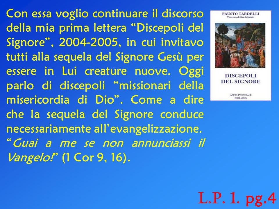 Con questa lettera pastorale intendo oggi rinnovare, insieme al popolo di Dio che mi è stato affidato il 30 maggio 2004, la piena disponibilità al Sig