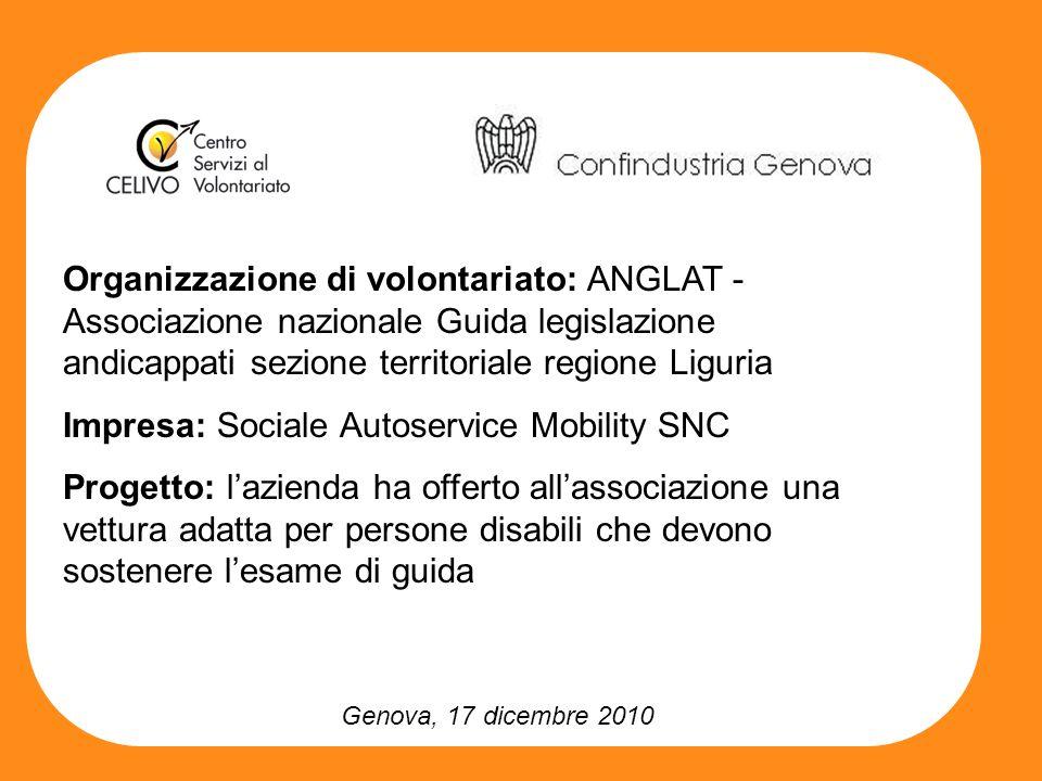 Genova, 17 dicembre 2010 Organizzazione di volontariato: ANGLAT - Associazione nazionale Guida legislazione andicappati sezione territoriale regione L