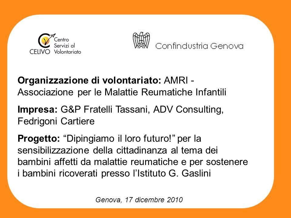 Organizzazione di volontariato: AMRI - Associazione per le Malattie Reumatiche Infantili Impresa: G&P Fratelli Tassani, ADV Consulting, Fedrigoni Cartiere Progetto: Dipingiamo il loro futuro.