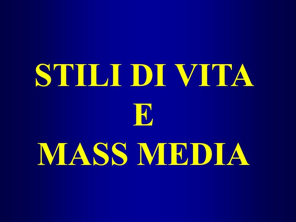 STILI DI VITA E MASS MEDIA