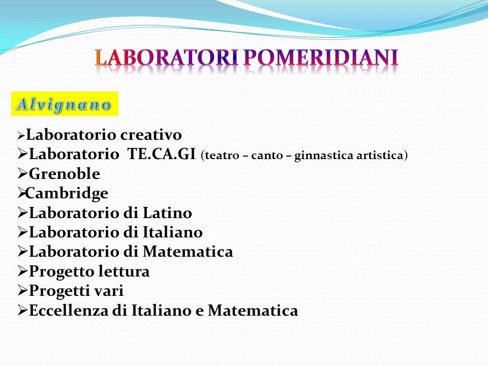Laboratorio creativo Laboratorio TE.CA.GI (teatro – canto – ginnastica artistica) Grenoble Cambridge Laboratorio di Latino Laboratorio di Italiano Lab