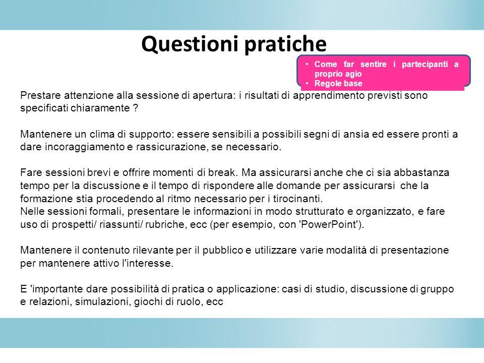 Questioni pratiche Prestare attenzione alla sessione di apertura: i risultati di apprendimento previsti sono specificati chiaramente ? Mantenere un cl
