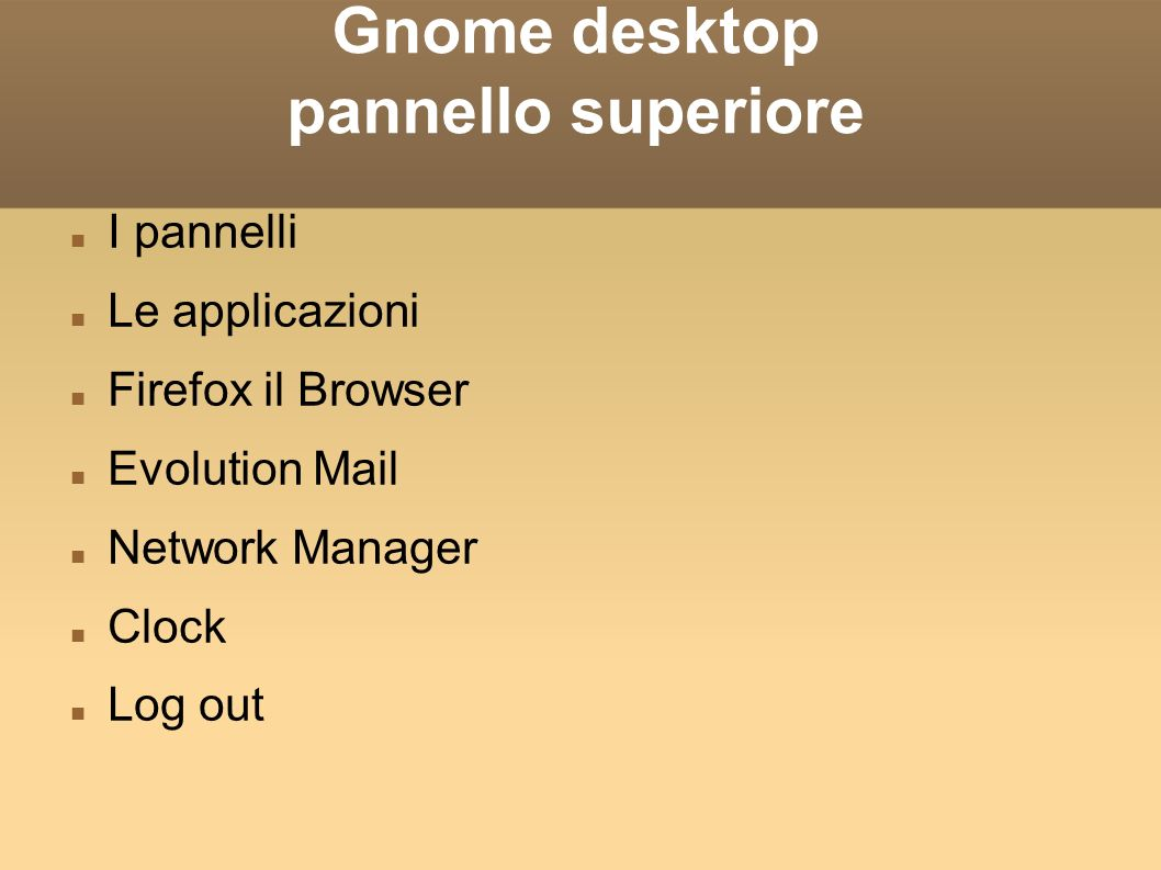Gnome desktop pannello superiore I pannelli Le applicazioni Firefox il Browser Evolution Mail Network Manager Clock Log out