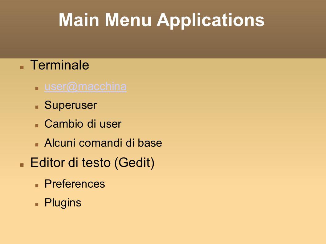 Main Menu Places Home directory Una casa per ogni user.