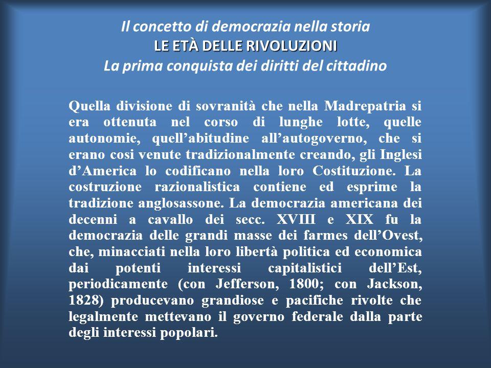 LE ETÀ DELLE RIVOLUZIONI Il concetto di democrazia nella storia LE ETÀ DELLE RIVOLUZIONI La prima conquista dei diritti del cittadino Diversamente la