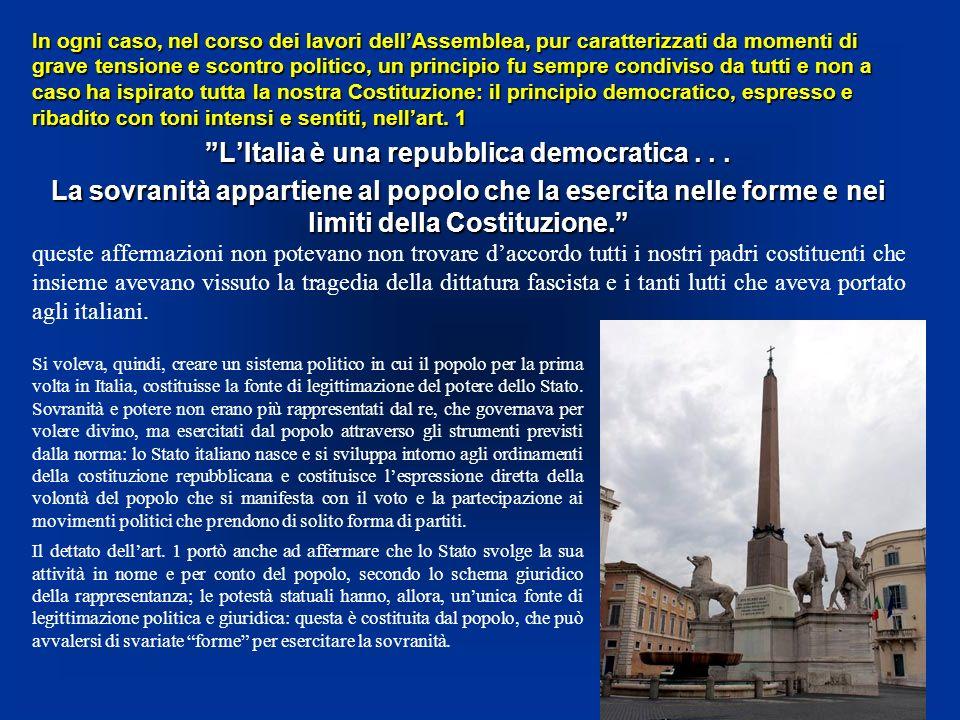 Il lungo cammino dellItalia verso una costituzione democratica LA COSTITUZIONE ITALIANA Laffermazione del principio democratico La Costituzione italia