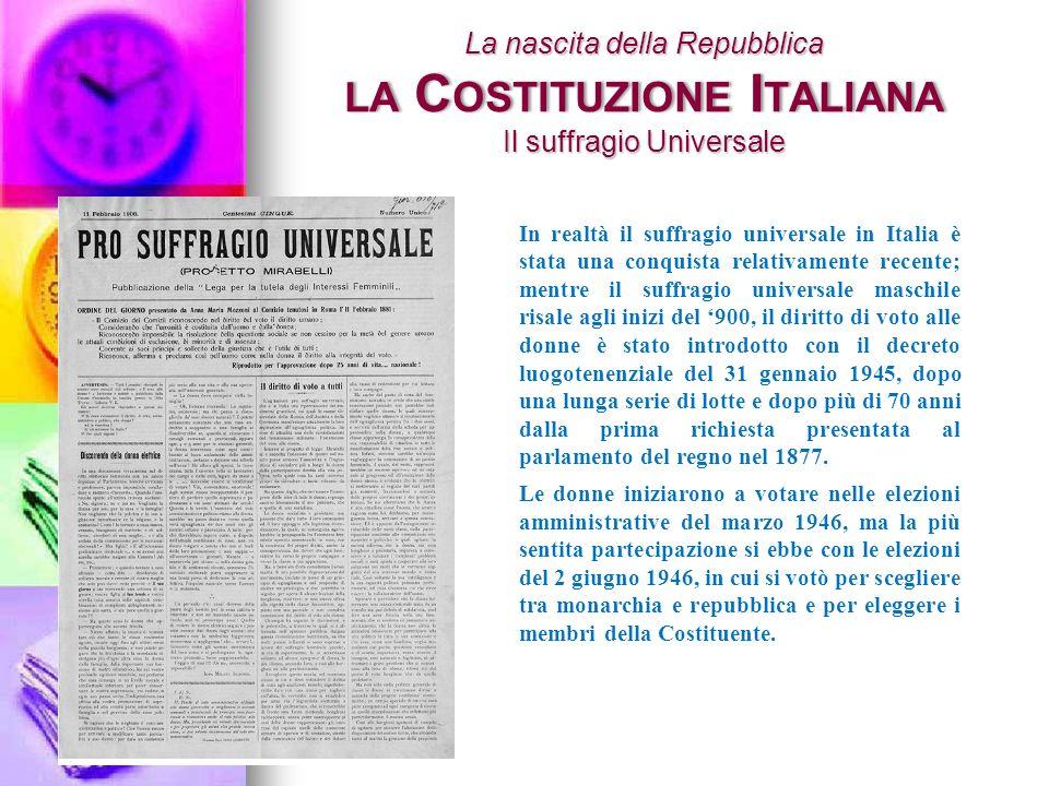 Nellart.48 della Costituzione è affermato il suffragio universale; vorrei, però, ricordare che la conquista dei diritti politici, da parte delle donne