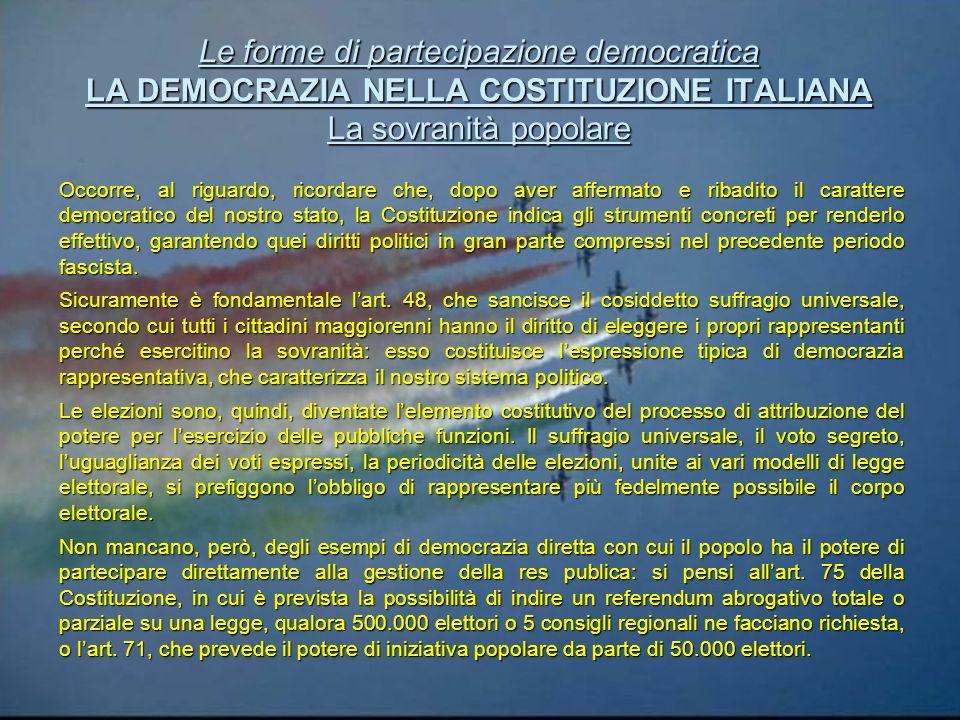 È indubbio, allora, che il principio democratico abbia un valore incontestabile e fondante nella nostra Costituzione. Ma allora mi chiedo, esso è stat