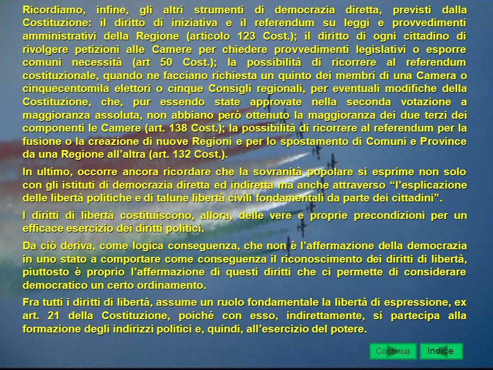 Le forme di partecipazione democratica LA DEMOCRAZIA NELLA COSTITUZIONE ITALIANA La sovranità popolare Occorre, al riguardo, ricordare che, dopo aver