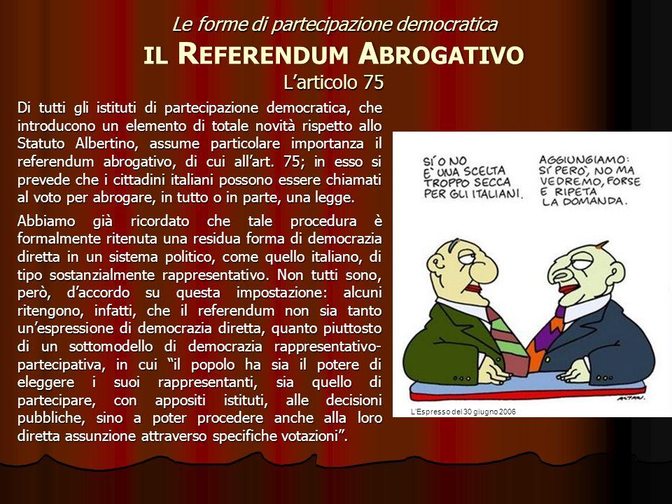 Ricordiamo, infine, gli altri strumenti di democrazia diretta, previsti dalla Costituzione: il diritto di iniziativa e il referendum su leggi e provve