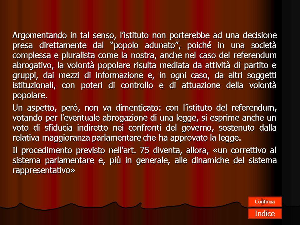 Le forme di partecipazione democratica IL R EFERENDUM A BROGATIVO Larticolo 75 Di tutti gli istituti di partecipazione democratica, che introducono un
