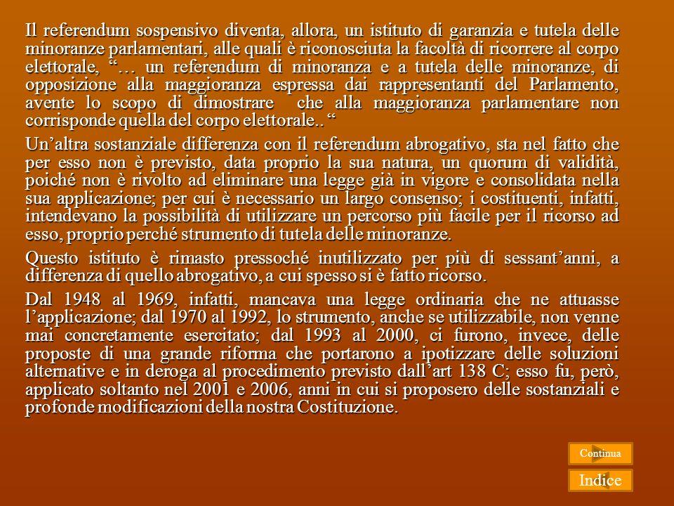 Le forme di partecipazione democratica I L REFERENDUM SOSPENSIVO Articolo 138 Il referendum sospensivo, previsto nellart. 138, è un altro istituto mol