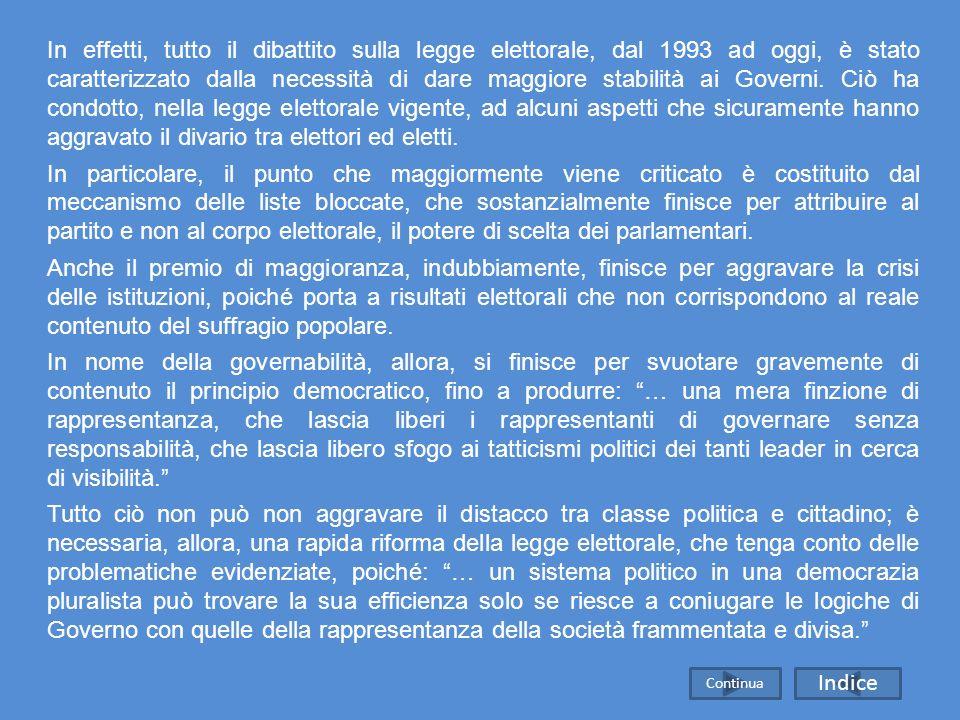 I PARTITI POLITICI Le forme di partecipazione democratica I PARTITI POLITICI I sistemi elettorali In primo luogo, occorre ricordare che i sistemi elet