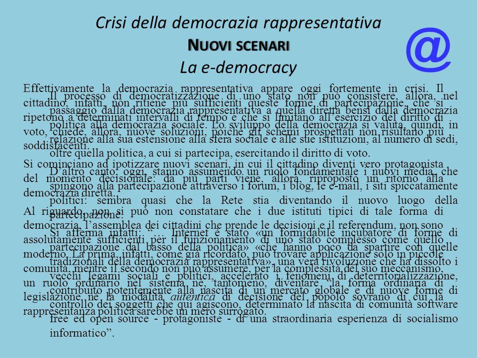 Da quanto è stato detto finora, appare evidente che il nostro sistema di democrazia rappresentativa sta attraversando una crisi piuttosto grave. Allo