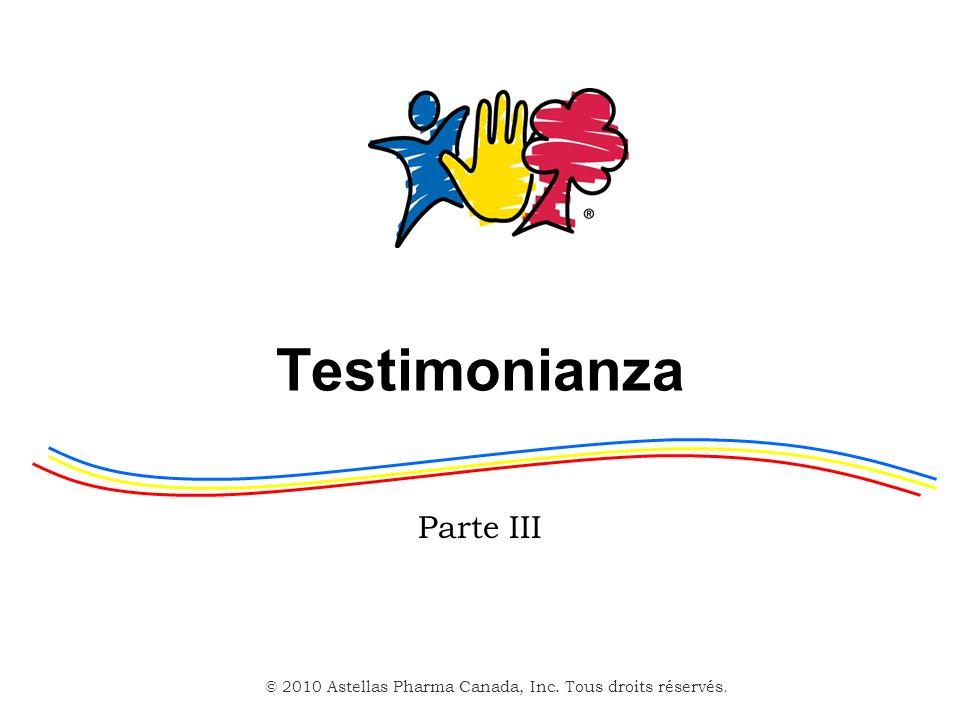 © 2010 Astellas Pharma Canada, Inc. Tous droits réservés. Testimonianza Parte III