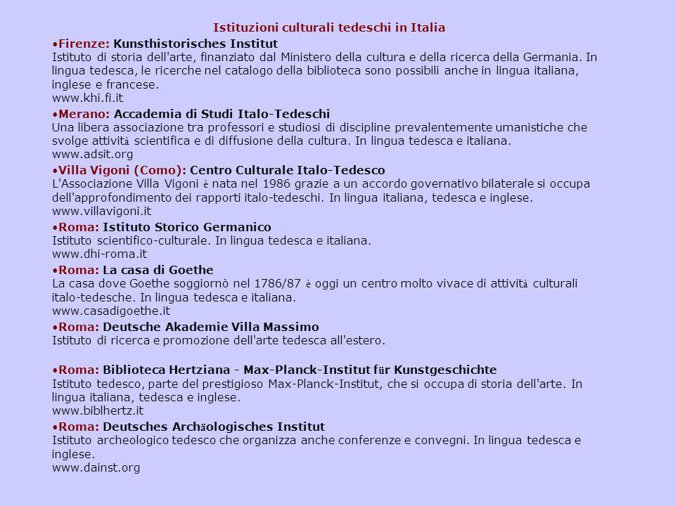 Istituzioni culturali tedeschi in Italia Firenze: Kunsthistorisches Institut Istituto di storia dell'arte, finanziato dal Ministero della cultura e de