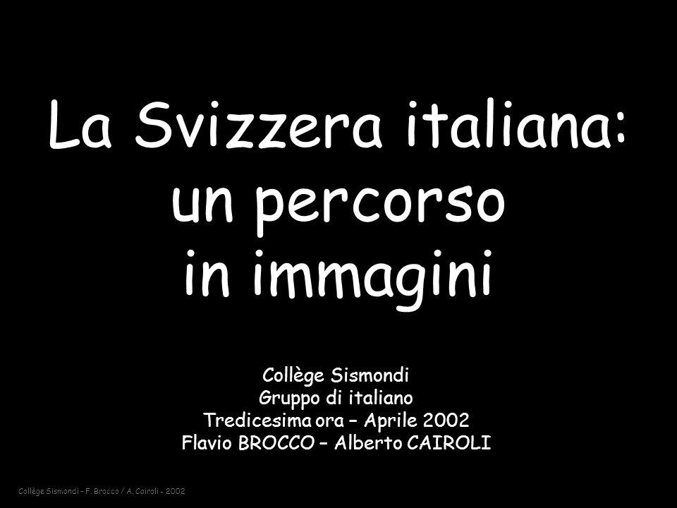 Collège Sismondi – F. Brocco / A. Cairoli - 2002 La Svizzera italiana: che cosè?