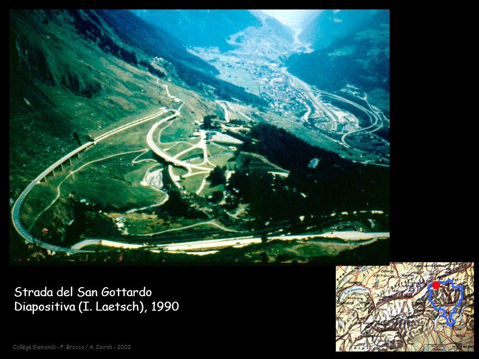 Collège Sismondi – F.Brocco / A. Cairoli - 2002 Strada del San Gottardo Diapositiva (I.