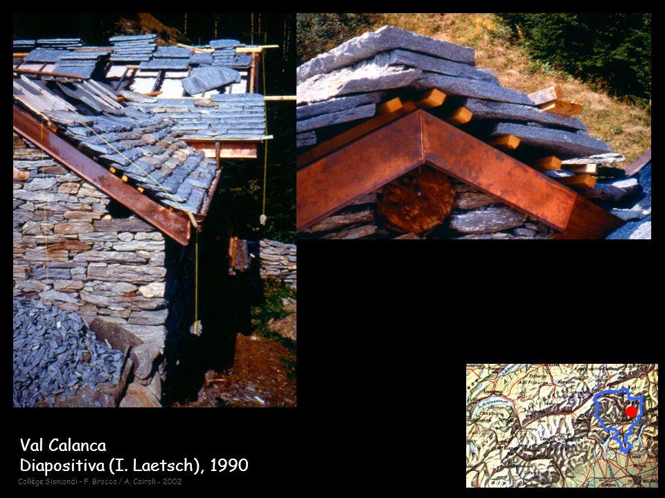 Collège Sismondi – F. Brocco / A. Cairoli - 2002 Val Calanca Diapositiva (I. Laetsch), 1990