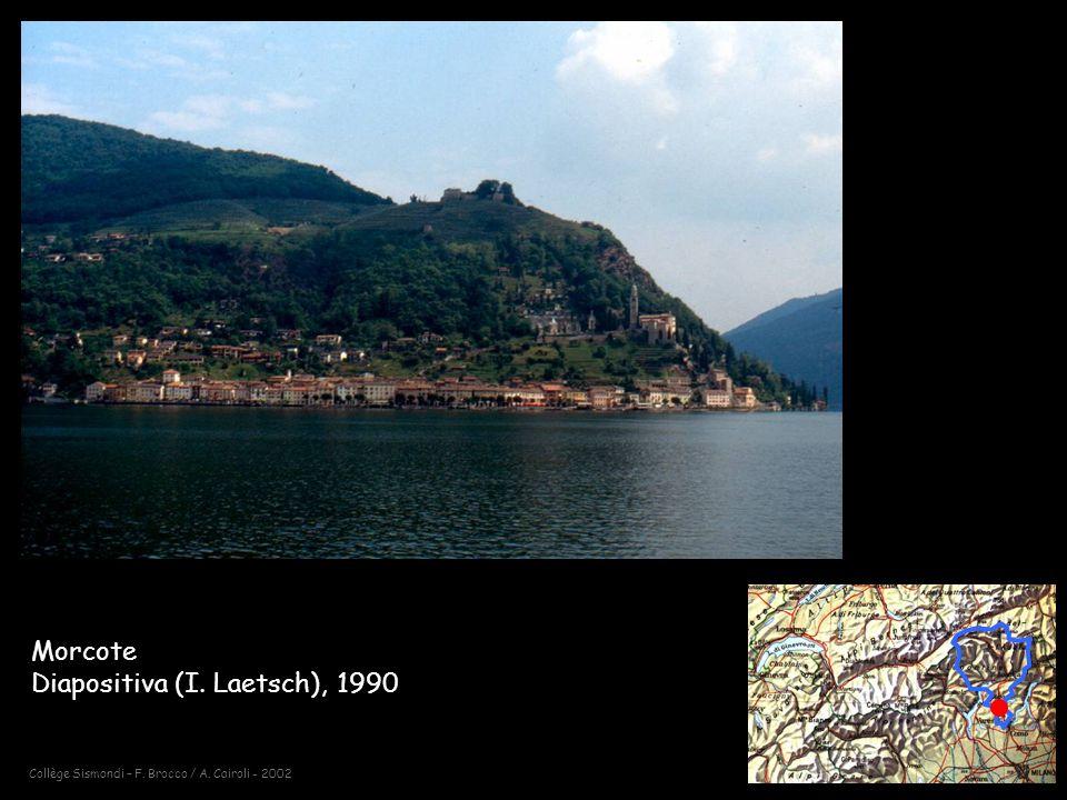 Collège Sismondi – F. Brocco / A. Cairoli - 2002 Morcote Diapositiva (I. Laetsch), 1990
