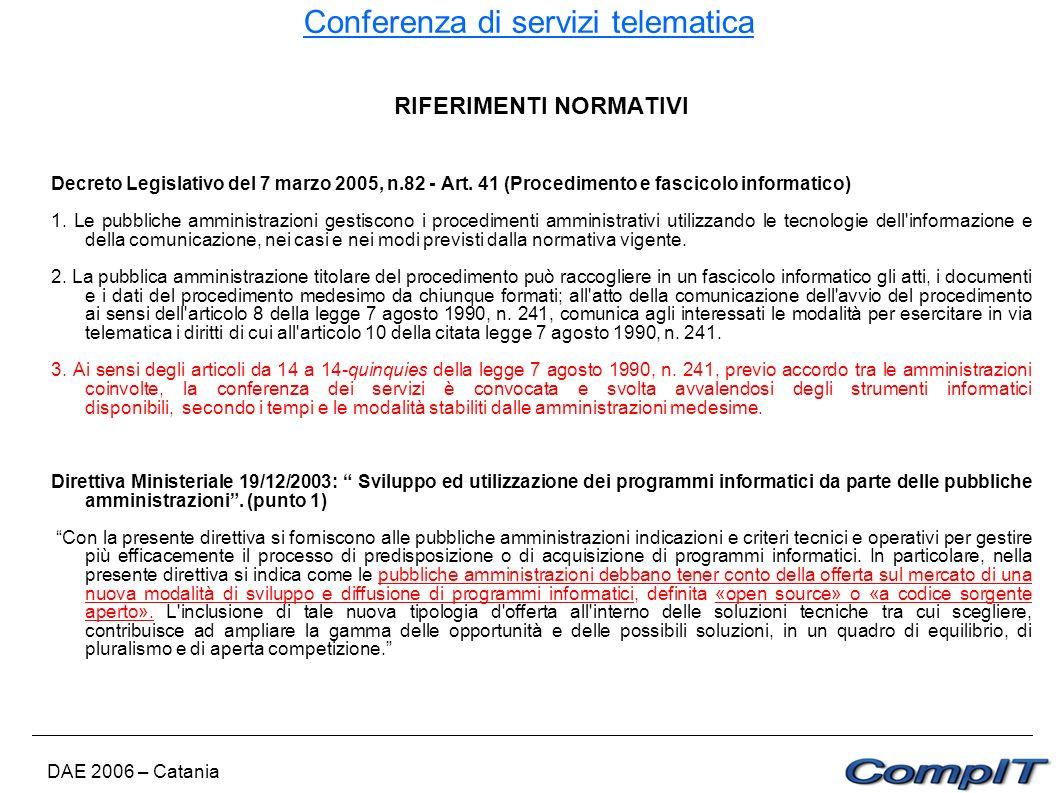 Conferenza di servizi telematica DAE 2006 – Catania RIFERIMENTI NORMATIVI Decreto Legislativo del 7 marzo 2005, n.82 - Art. 41 (Procedimento e fascico