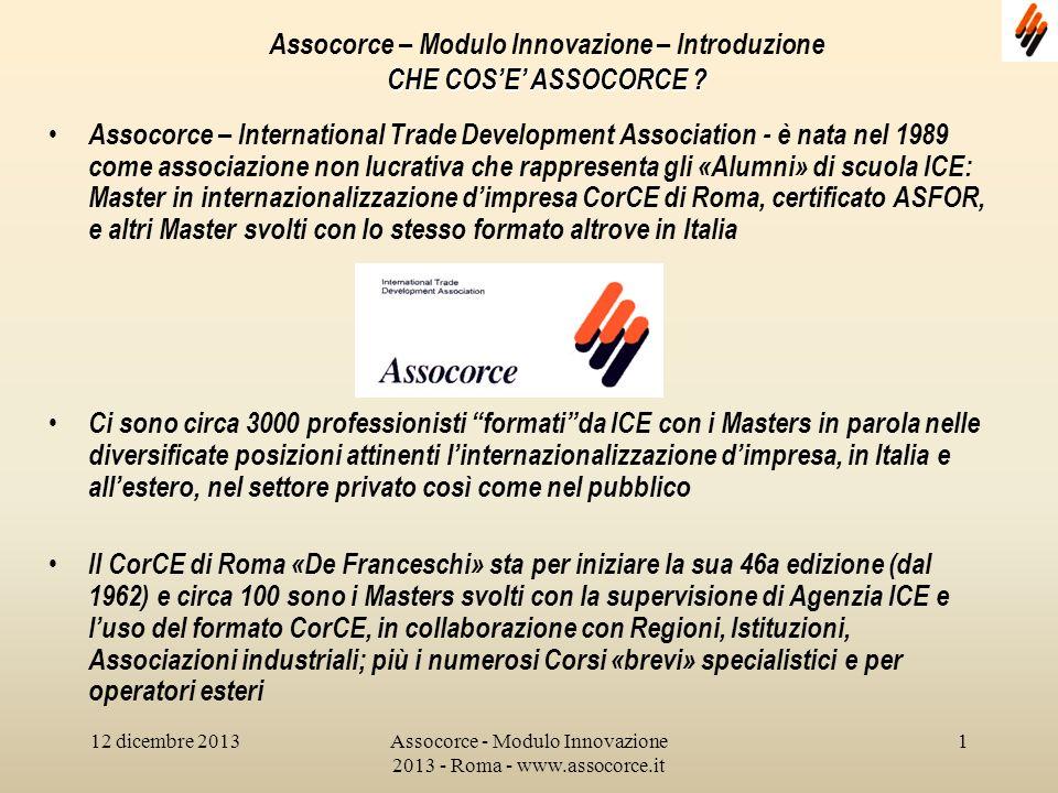 12 dicembre 2013Assocorce - Modulo Innovazione 2013 - Roma - www.assocorce.it 1 Assocorce – Modulo Innovazione – Introduzione CHE COSE ASSOCORCE .