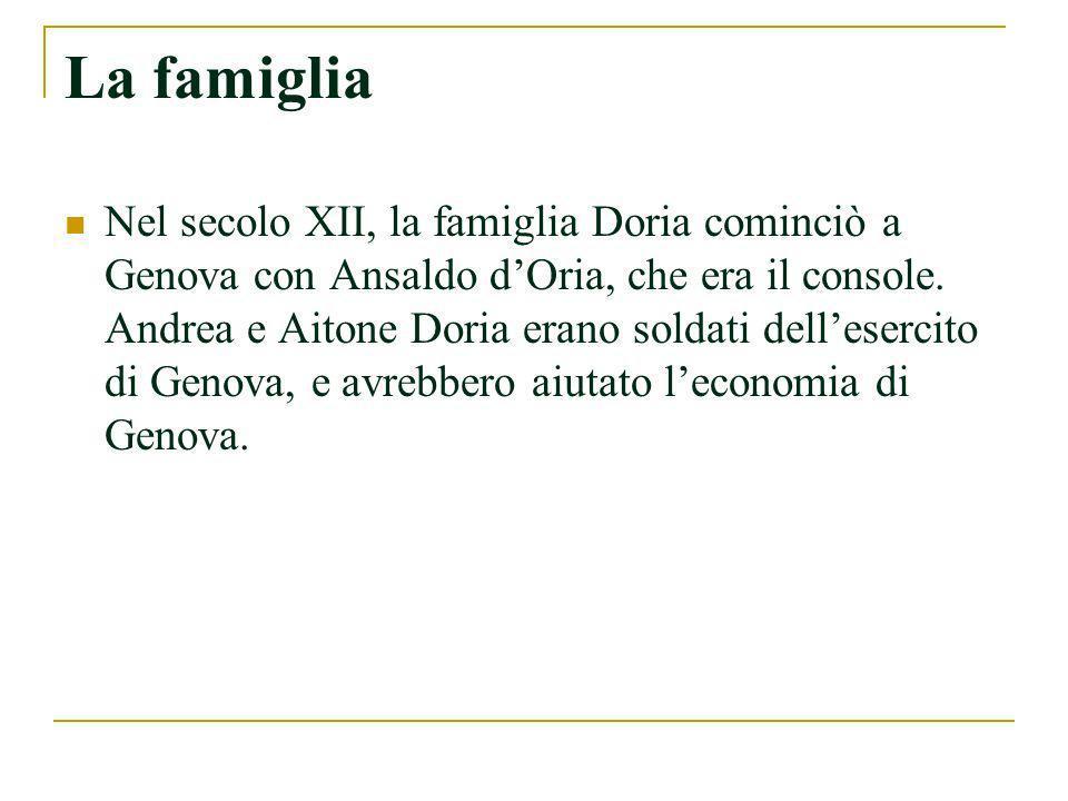 La famiglia Doria a Genova Dal 1503, Andrea Doria I era un comandante navale.