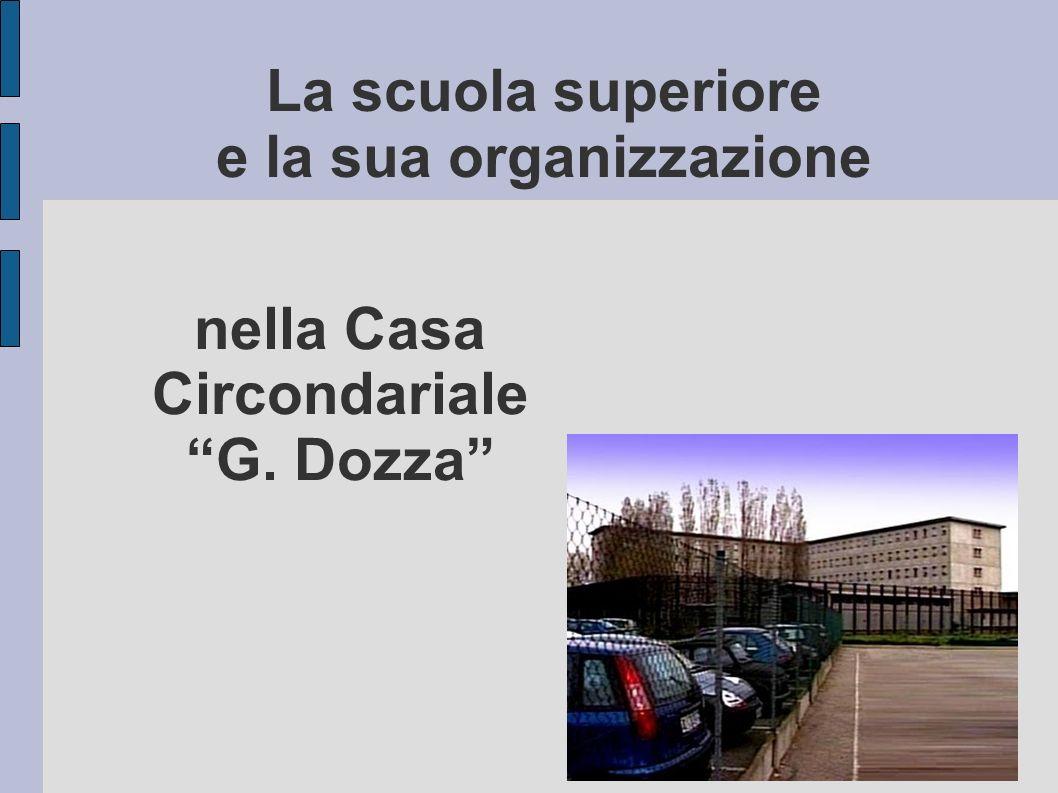 nella Casa Circondariale G. Dozza La scuola superiore e la sua organizzazione