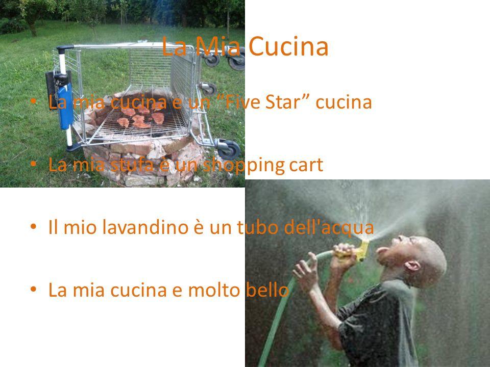 La Mia Cucina La mia cucina e un Five Star cucina La mia stufa è un shopping cart Il mio lavandino è un tubo dell'acqua La mia cucina e molto bello