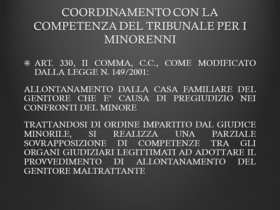 COORDINAMENTO CON LA COMPETENZA DEL TRIBUNALE PER I MINORENNI ART.
