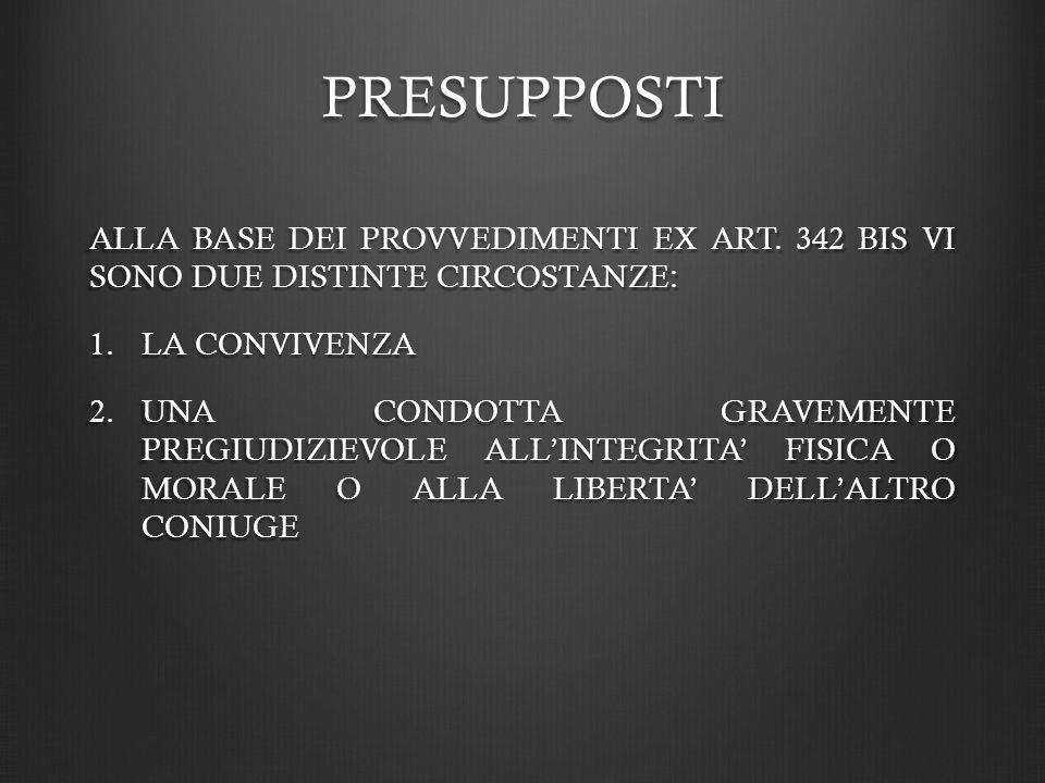 PRESUPPOSTI ALLA BASE DEI PROVVEDIMENTI EX ART.