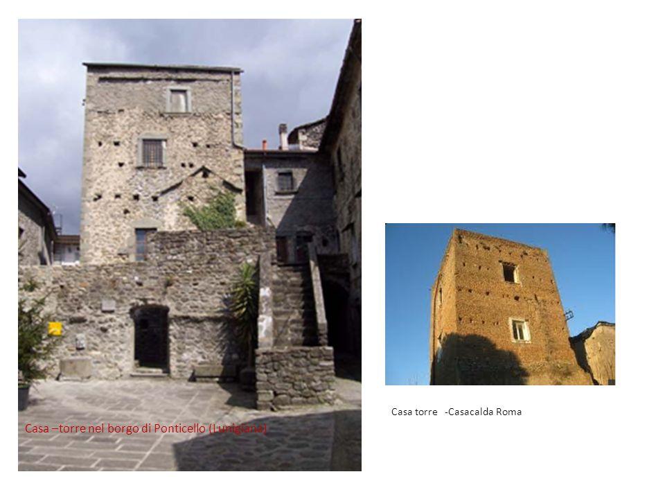 Casa –torre nel borgo di Ponticello (Lunigiana) Casa torre -Casacalda Roma
