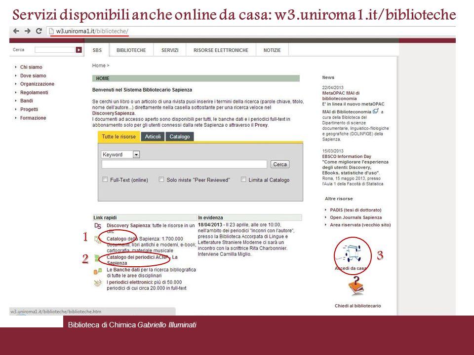 1 2 3 Servizi disponibili anche online da casa: w3.uniroma1.it/biblioteche