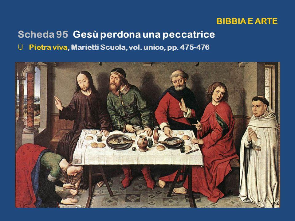 BIBBIA E ARTE Scheda 95 Gesù perdona una peccatrice ÙPietra viva, Marietti Scuola, vol. unico, pp. 475-476