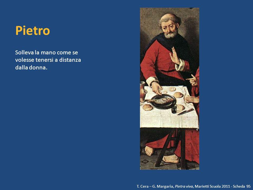 Pietro Solleva la mano come se volesse tenersi a distanza dalla donna. T. Cera – G. Margarìa, Pietra viva, Marietti Scuola 2011 - Scheda 95